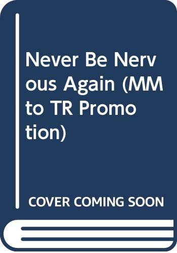 9780449001097: Never Be Nervous Again (MM to TR Promotion)