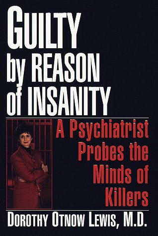 9780449002773: Guilty by Reason of Insanity: A Psychiatrist Explores the Minds of Killers
