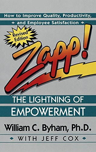 Zapp! The Lightning of Empowerment: How to Improve Quality, Productivity, and Employee Satisfaction (0449002829) by Jeff Cox; William Byham