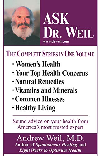 Ask Dr. Weil Omnibus #1: (Includes the first 6 Ask Dr. Weil Titles): Weil M.D., Andrew