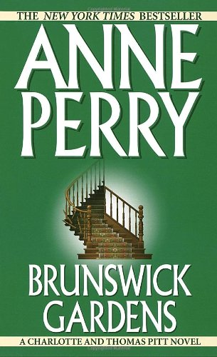 Brunswick Gardens (Charlotte & Thomas Pitt Novels): Perry, Anne