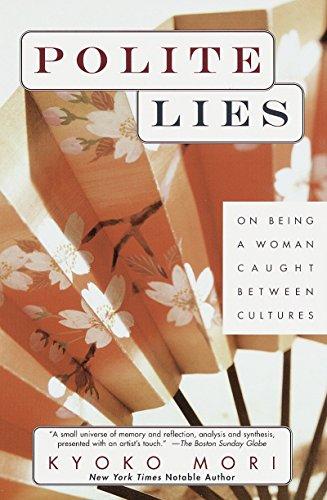 Polite Lies: On Being a Woman Caught Between Cultures: Kyoko Mori