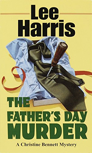 The Father's Day Murder (A Christine Bennett Mystery) (0449004414) by Lee Harris