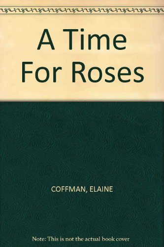 9780449005026: A Time For Roses