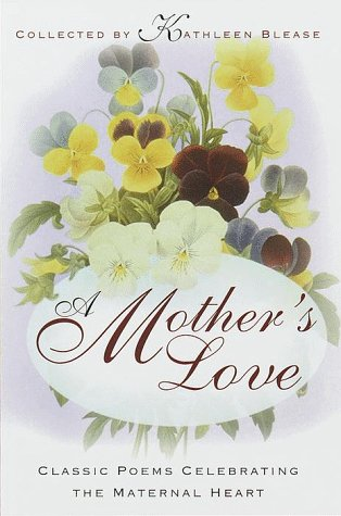 9780449005453: A Mother's Love: Classic Poems Celebrating the Maternal Heart