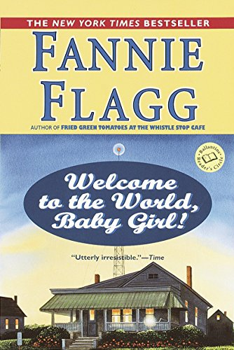 9780449005781: Welcome to the World, Baby Girl!: A Novel (Elmwood Springs)