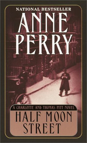 Half Moon Street (Charlotte & Thomas Pitt: Perry, Anne