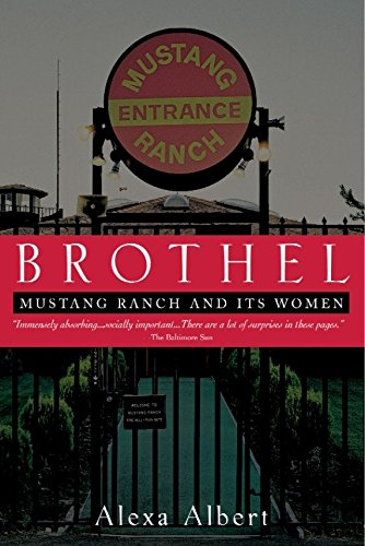Brothel: Mustang Ranch and Its Women (Paperback): Alexa Albert