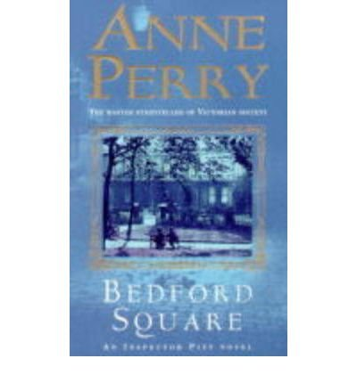 9780449006962: BEDFORD SQUARE [Bedford Square ] BY Perry, Anne(Author)Mass Market Paperbound 04-Apr-2000
