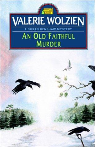 9780449007433: An Old Faithful Murder