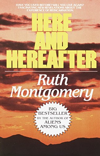 9780449007471: Here and Hereafter: Have You Lived Before? Will You Live Again? Fascinating New Revelations About the Experience of Reincarnation