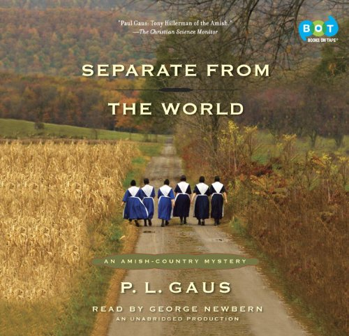 Separate from the World: An Amish-Country Mystery (#6): P. L. Gaus