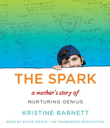 9780449009628: The Spark: A Mother's Story of Nurturing, Genius, and Autism