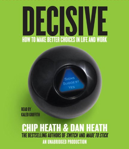 9780449011119: Decisive: How to Make Better Choices in Life and Work