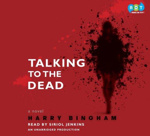 Talking to the Dead: Bingham, Harry