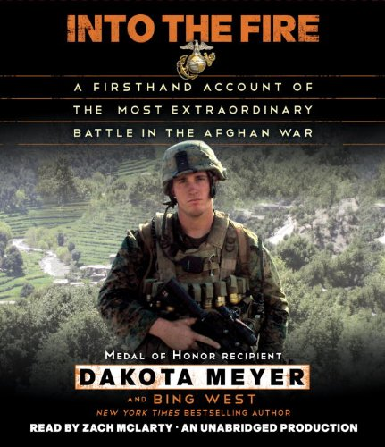 9780449012093: Into the Fire: A Firsthand Account of the Most Extraordinary Battle in the Afghan War