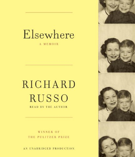 Elsewhere: A memoir: Russo, Richard