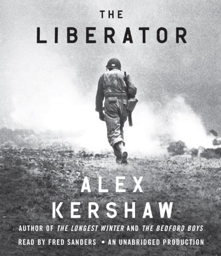 9780449012635: The Liberator: One World War II Soldier's 500-Day Odyssey from the Beaches of Sicily to the Gates of Dachau
