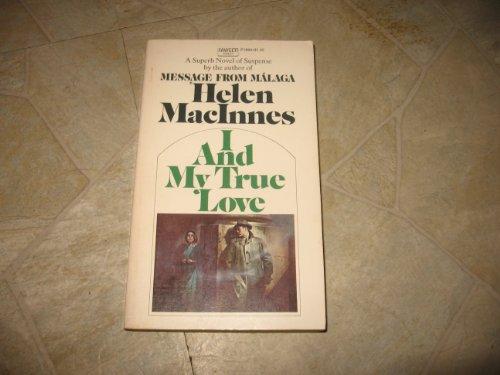 I and My True Love: helen macinnes