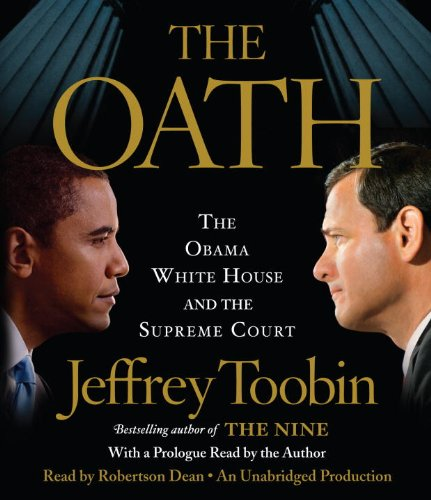 9780449013670: The Oath: The Obama White House and The Supreme Court