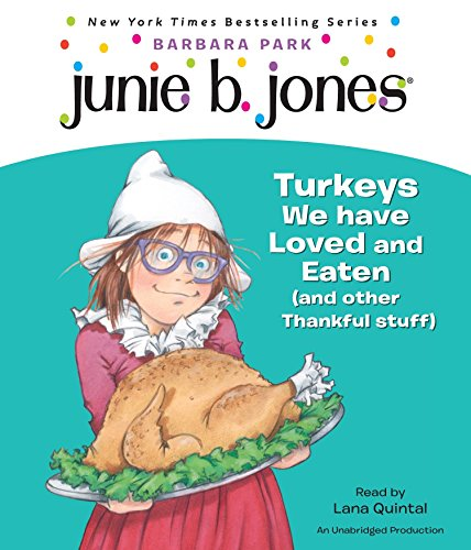 9780449014585: Junie B., First Grader: Turkeys We Have Loved and Eaten (and Other Thankful Stuff) (Junie B. Jones) (Junie B. Jones, No. 28)