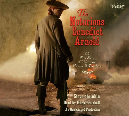 9780449014981: The Notorious Benedict Arnold: A True Story of Adventure, Heroism & Treachery