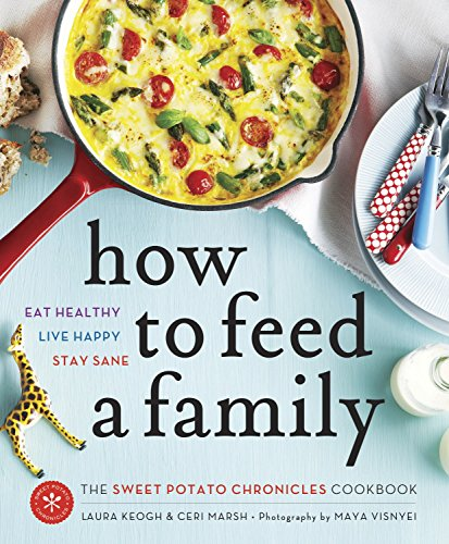 How to Feed a Family: The Sweet Potato Chronicles Cookbook (Signed copy)