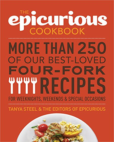 9780449015810: The Epicurious Cookbook: More Than 250 of Our Best-Loved Four-Fork Recipes for Weeknights, Weekends & Special Occasions