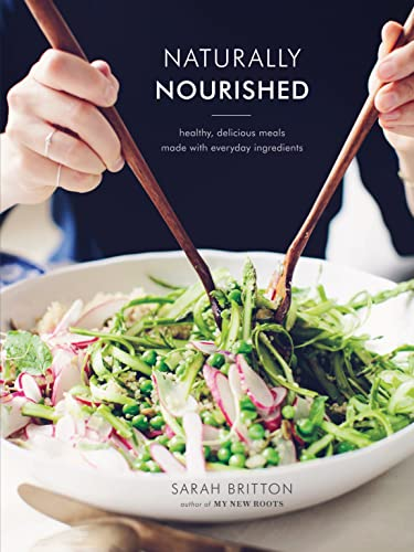 9780449016466: Naturally Nourished: Healthy, Delicious Meals Made with Everyday Ingredients