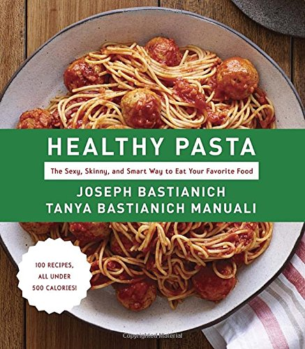 9780449016831: Healthy Pasta: The Sexy, Skinny, and Smart Way to Eat Your Favourite Food