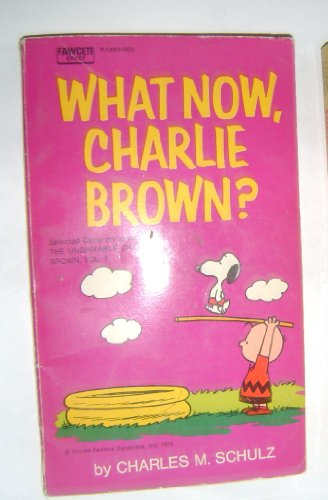 9780449016992: What Now Charlie Brown?