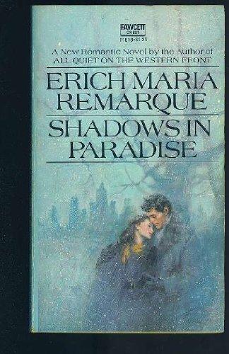 Shadows in Paradise: Remarque, Erich Maria;