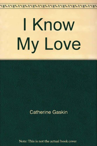 9780449018309: I Know My Love