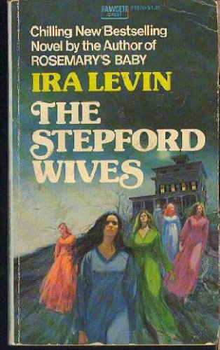 9780449018767: The Stepford Wives