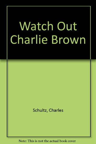 9780449023662: Watch Out Charlie Brown