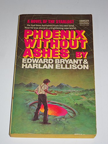 Phoenix Without Ashes (0449031888) by Edward Bryant; Harlan Ellison