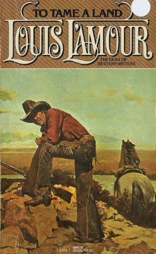 TO TAME A LAND: Louis L'Amour