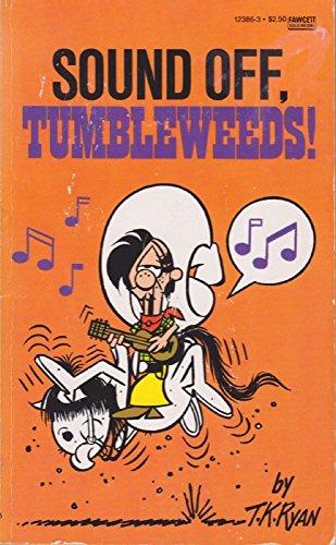 Sound Off, Tumbleweeds!: Ryan, Tom K.