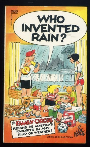 Who Invented Rain? (Family Circus) (0449124231) by Bil Keane