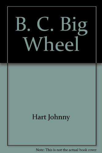 9780449124703: B. C. Big Wheel