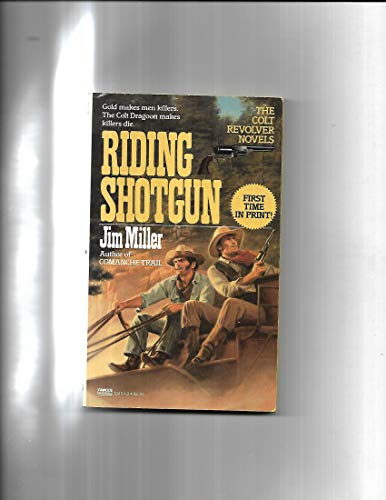 RIDING SHOTGUN (0449124843) by Jim Miller