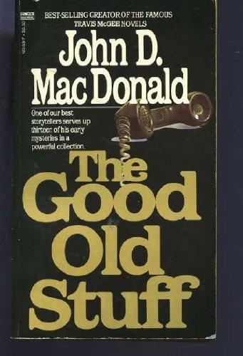 9780449125632: The Good Old Stuff