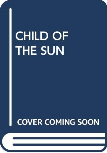 9780449125861: CHILD OF THE SUN