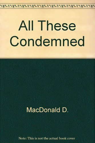 9780449125885: All These Condemned