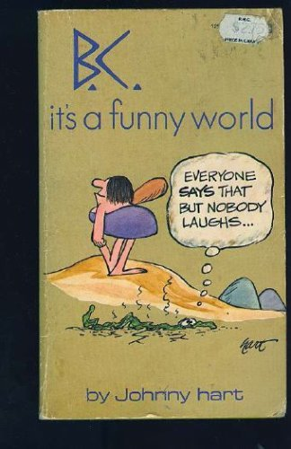 B.C. : It's a Funny World
