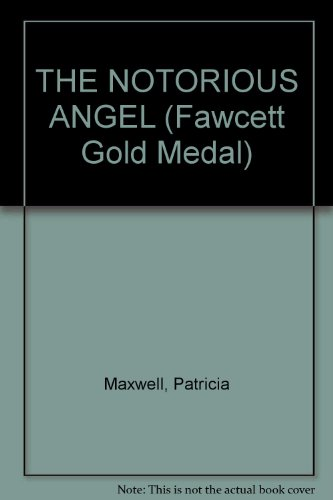 9780449125991: THE NOTORIOUS ANGEL (Fawcett Gold Medal)