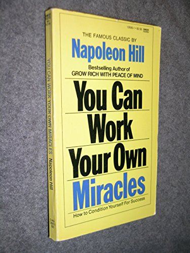 You Can Work Your Own Miracles (0449126951) by Hill, Napoleon