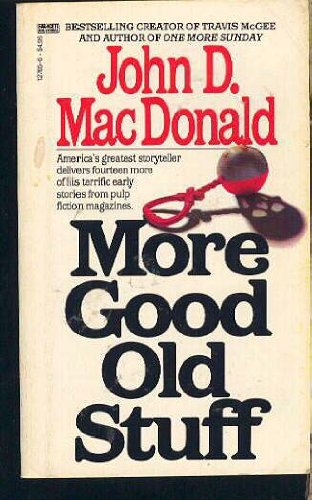 More Good Old Stuff: MacDonald, John D.