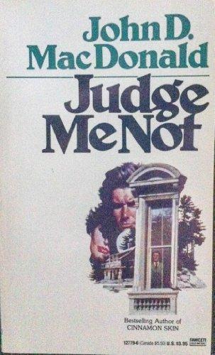 Judge Me Not: John D. MacDonald