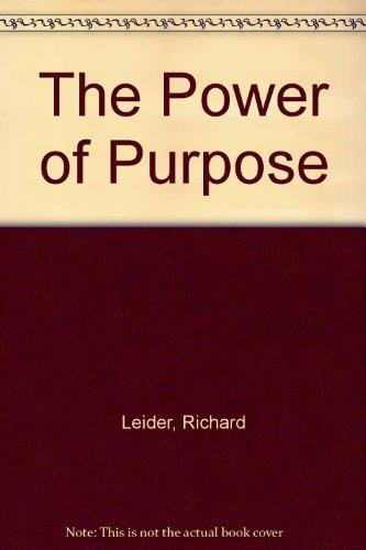 The Power of Purpose: Leider, Richard J.